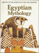 Egyptian Mythology: Library of the World's Myths and Legends