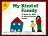 My Kind of Family: A Book for Kids in Single Parent Homes