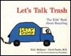 Let's Talk Trash: The Kids' Book About Recycling