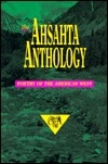 The Ahsahta Anthology: Modern & Contemporary Poetry of the American West