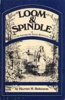 Loom and spindle: Or, Life among the early mill girls : with a sketch of