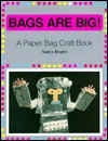 Bags Are Big!: A Paper Bag Craft Book