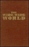 the literary qualities of the wide wide world by susan warner