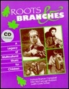 Roots and Branches: A Legacty of Multicultural Music for Children (Book and CD)