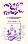 Gifted Kids Have Feelings Too: And Other Not So Fictitious Stories for and About Teenagers