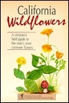 California Wildflowers: A Children's Field Guide to the State's Most Common Flowers  (Interpreting the Great Outdoors)