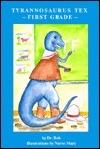 Tyrannosaurus Tex--First Grade (Tyrannosaurus Tex Series)