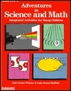 Adventures in Science and Math: Integrated Activities for Young Children