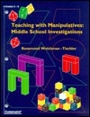 Teaching With Manipulations: Middle School Investigations