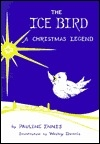 The Ice Bird: A Christmas Legend (Round the World Series)