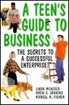 A Teen's Guide to Business: The Secrets to a Successful Enterprise