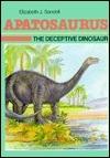 Apatosaurus the Deceptive Dinosaur: The Deceptive Dinosaur (Dinosaur Discovery Era)