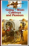 Going West: Cowboys and Pioneers (Young Discovery Library)