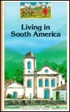 Living in South America (Young Discovery Library)