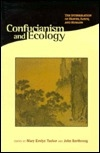 Confucianism and Ecology: The Interrelation of Heaven, Earth, and Humans (Religions of the World and Ecology)