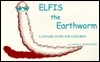 Elfis the Earthworm