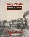 Henry Flagler: Builder of Florida (The Southern Pioneer Series)