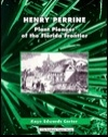 Henry Perrine: Plant Pioneer of the Florida Frontier (Southern Pioneer Series)