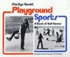 Playground Sports: A Book of Ball Games