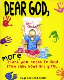 Dear God, More Thank You Notes to God From Baby Boys and Girls