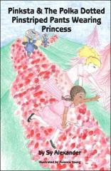Pinksta and the Polka Dotted Pinstriped Pants Wearing Princess
