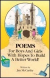 Poems for Boys and Girls with Hopes to Build a Better World