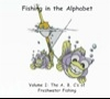 Fishing in the Alphabet: The A. B. C.' s of Freshwater