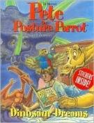 Pete the Posture Parrot * Dinosaur Dreams