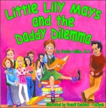 Little Lily Mays and the Daddy Dilemma