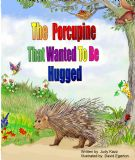 The porcupine that wanted to be hugged