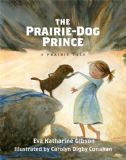 The Prairie-Dog Prince (Prairie Tales)