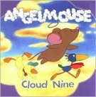 Angelmouse: Cloud Nine