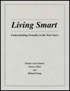 Living Smart: Understanding Sexuality in the Teen Years / Book And Single Copy Teaching AIDS/Handouts