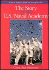 The Story of the U.S. Naval Academy (Naval Institute Book for Young Readers)