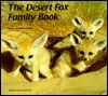 Desert Fox Family Book, The (Animal Family (Chronicle))