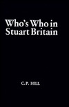 Who's Who in Stuart Britain (Who's Who in British History)