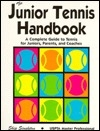 The Junior Tennis Handbook: A Complete Guide to Tennis for Juniors, Parents, and Coaches