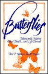 Butterflies: Talking With Children About Death--And Life Eternal