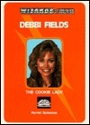 Debbi Fields: The Cookie Lady (Wizards of Business)