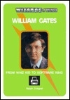 William Gates: From Whiz Kid to Software King (Wizards of Business)