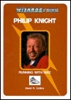 Philip Knight: Running With Nike (Wizards of Business)