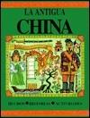LA Antigua China: Hechos, Historias, Actividades (Raices Ser.)