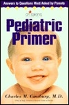 Pediatric Primer: Answer to Questions Most Asked by Parents