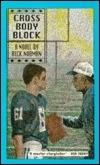 Cross Body Block: A Novel