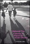 Maternal Ties: A Selection of Programs for Female Offenders