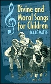 Divine and Moral Songs for Children (Family Titles)