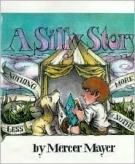 A Silly Story (Mercer Mayer Picture Books)