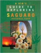 A Kid's Guide to Exploring Saguaro National Park