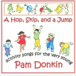 A Hop, Skip, and a Jump: Activity Songs for the Very Young