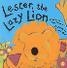 Lester the Lazy Lion (Felt Lift the Flap Books)